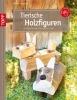 Täubner, Armin,Tierische Holzfiguren