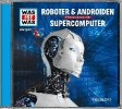 Baur, Manfred,Was ist was Hörspiel-CD: Roboter & Androiden/ Supercomputer