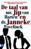 <b>Wessel Visser</b>,De taal van mr. Jip van Harten en dr. Janneke Bavelick