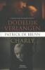 Patrick De Bruyn,Dodelijk verlangen & Charly