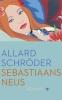 <b>Allard  Schr&ouml;der</b>,Sebastiaans neus