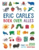 Eric  Carle,Eric Carle`s boek over alles