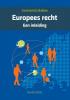 <b>Constantijn  Bakker</b>,Europees recht, een inleiding 3e editie