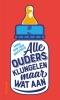 <b>Anna van den Breemer</b>,Alle ouders klungelen maar wat aan