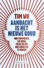 <b>Tim  Wu</b>,Aandacht is het nieuwe goud