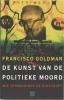 Francisco Goldman,De kunst van de politieke moord