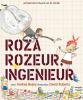 Andrea  Beaty, David  Roberts,Roza Rozeur, ingenieur