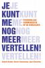 <b>Roderik  Bender, Nicole  Timmermans, Anne  Wesseling</b>,Je kunt me nog meer vertellen