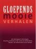 Gloepends mooie verhalen,uit Stellingwerf, Groningen, Drenthe, Salland, het Land van Vollenhove, Twente, de Achterhoek en de Veluwe.