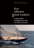 Joost G.  Vogtländer, Ana  Mestre, Rosan van der Helm, Arno  Scheepens,Eco-efficient value creation, sustainable strategies for the circular economy