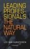 Lex A. van Gunsteren,Leading professionals the natural way