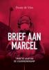 <b>Danny de Vries</b>,Brief aan Marcel