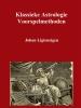 Johan  Ligteneigen ,Klassieke Astrologie Voorspelmethoden