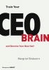 Margriet  Sitskoorn ,Train Your CEO Brain and Become Your Best Self
