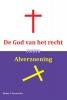<b>Walter  Tessensohn</b>,De God van het recht contra alverzoening