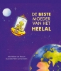 <b>Heleen van Rossum</b>,De beste moeder van het heelal