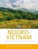 <b>Melanie van Leeuwen, Linde  Verbaas</b>,Noord-Vietnam