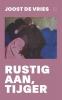 <b>Joost de Vries</b>,Rustig aan, tijger