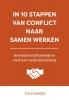 <b>Tom  Goddijn</b>,In 10 stappen van conflict naar samen werken