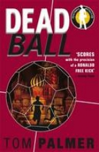 Tom Palmer Foul Play: Dead Ball