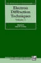 John M. (Professor, Department of Physics, Professor, Department of Physics, Arizona State University, Tempe, Arizona) Cowley Electron Diffraction Techniques: Volume 1