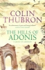 Thubron, COLIN,The Hills of Adonis