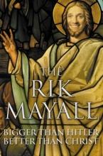Mayall, Rik Bigger than Hitler - Better than Christ