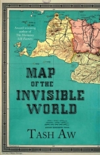 Tash Aw Map of the Invisible World