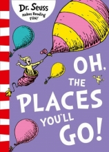 Dr. Seuss Oh, The Places You`ll Go!