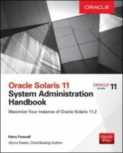 Foxwell, Harry Oracle Solaris 11.2 System Administration Handbook