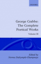 George Crabbe,   Norma Dalrymple-Champneys,   Arthur Pollard The Complete Poetical Works: Volume III