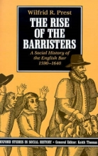 Prest, Wilfrid R. The Rise of the Barristers
