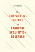 Clifton Pye The Comparative Method of Language Acquisition Research