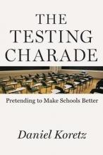 Daniel Koretz The Testing Charade