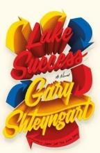 Shteyngart, Gary Lake Success