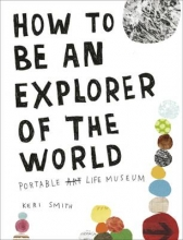 Smith, Keri How to be an Explorer of the World