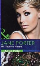 Porter, Jane His Majesty`s Mistake