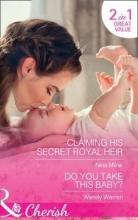 Milne, Nina Claiming His Secret Royal Heir