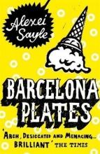 Sayle, Alexei Barcelona Plates