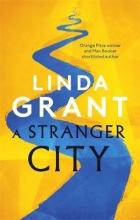 Linda Grant , A Stranger City
