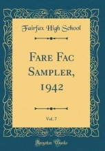 School, Fairfax High School, F: Fare Fac Sampler, 1942, Vol. 7 (Classic Reprint)