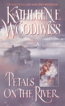Woodiwiss, Kathleen E. Petals on the River