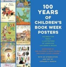 Leonard S. Marcus 100 Years of Children`s Book Week Posters