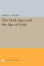 Fraser, Russell The Dark Ages and the Age of Gold