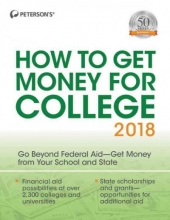 Peterson`s How to Get Money for College 2018