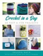 Salena Baca,   Danyel Pink,   Emily Truman Crochet in a Day