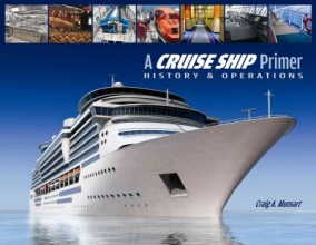 Craig A. Munsart Cruise Ship Primer: History and Operations