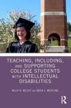 Kelly R. (Western Carolina University, USA) Kelley,   David L. (Western Carolina University, USA) Westling Teaching, Including, and Supporting College Students with Intellectual Disabilities