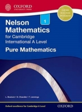 Linda Bostock,   Sue Chandler Nelson Pure Mathematics 1 for Cambridge International A Level