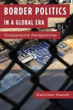 Staudt, Kathleen Border Politics in a Global Era